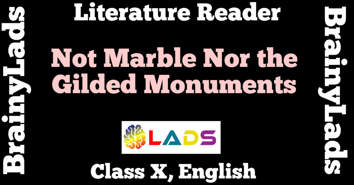 Not Marble Nor the Gilded Monuments