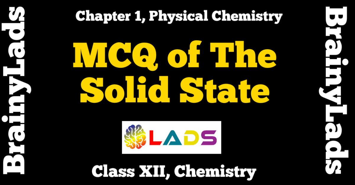 MCQ of The Solid State