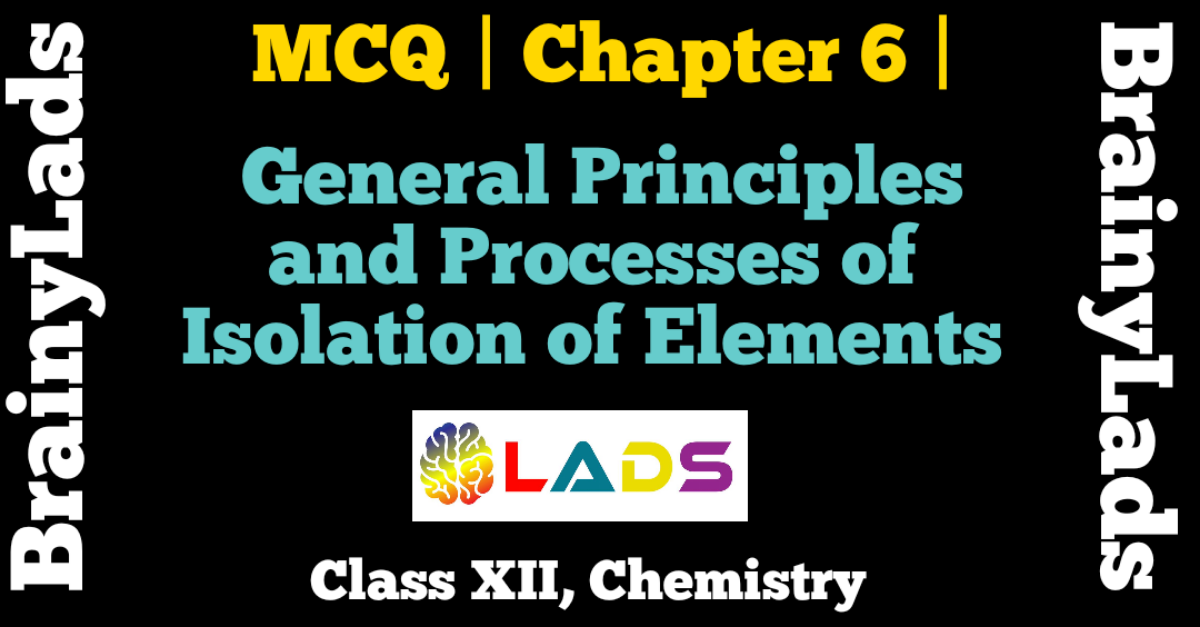 MCQ of General Principles and Processes of Isolation of Elements