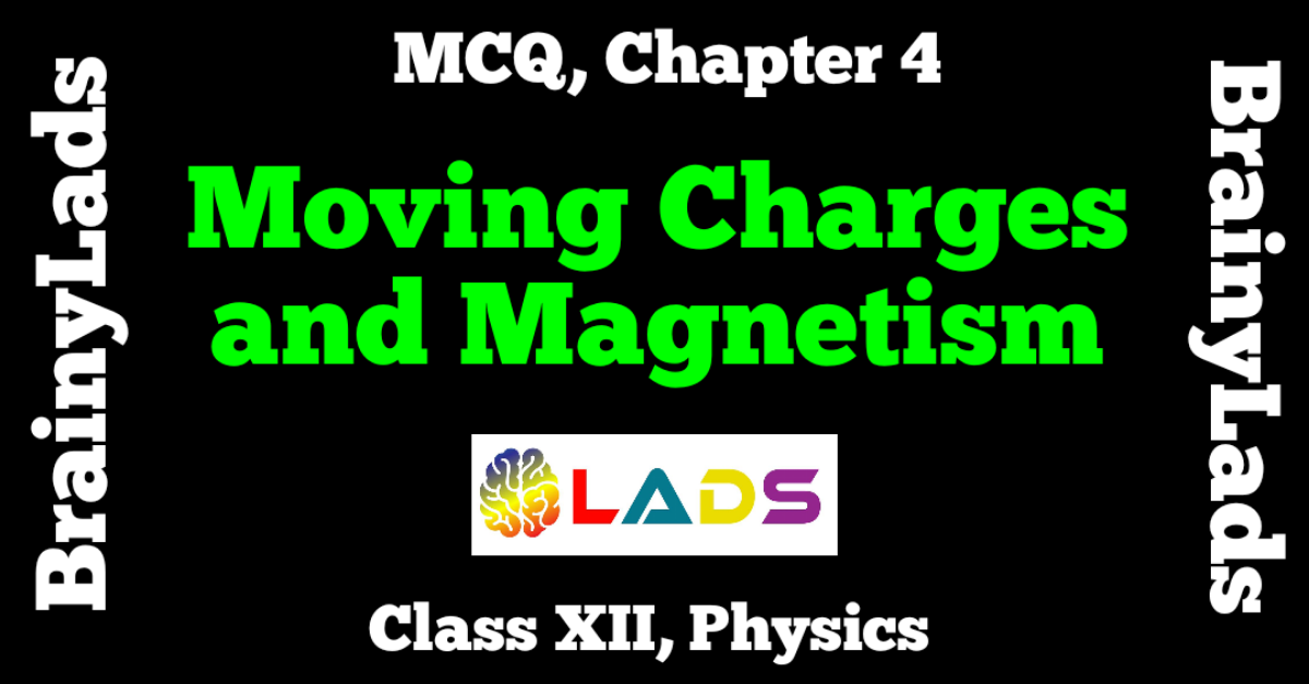 MCQ of Moving Charges and Magnetism