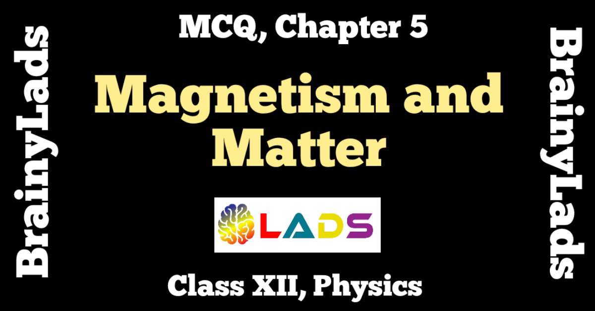 MCQ of Magnetism and Matter