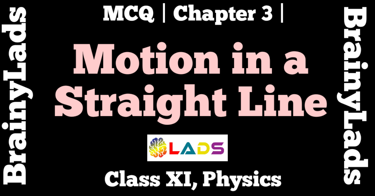 MCQ of Motion in a Straight Line