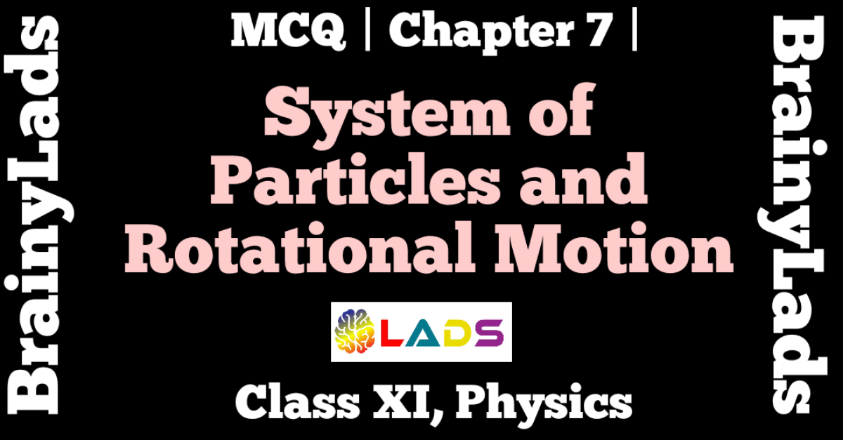 MCQ of System of Particles and Rotational Motion