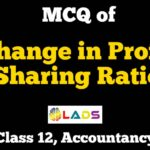 MCQ of Change in Profit Sharing Ratio