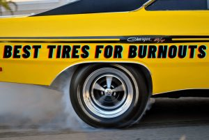 best tires for burnouts
