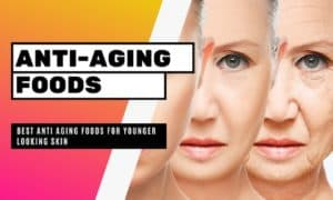 15 Best Anti-Aging Foods For Younger Looking Skin