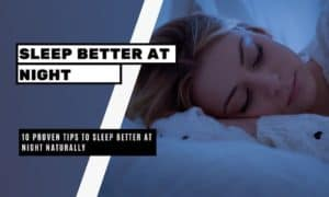 10 Proven Tips to Sleep Better at Night Naturally