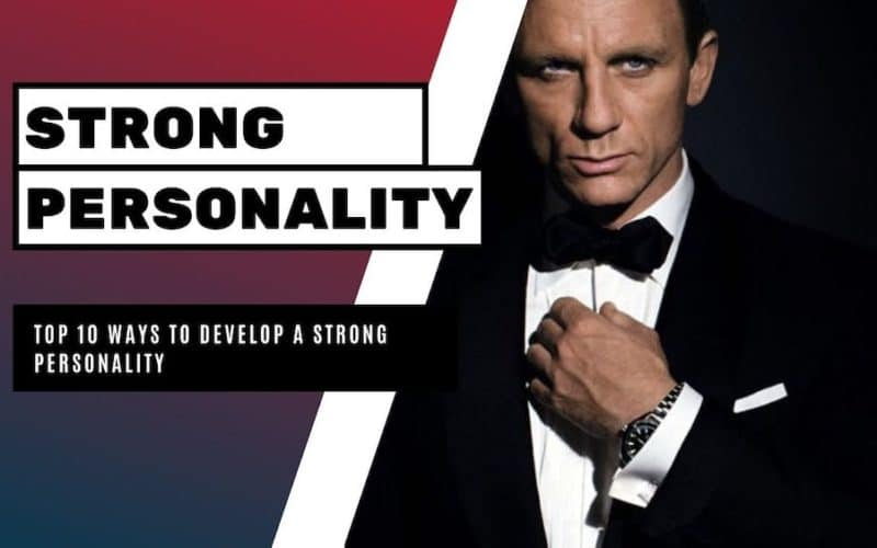 10 Ways to Develop a Strong Personality