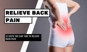12 Steps You Can Take to Relieve Back Pain