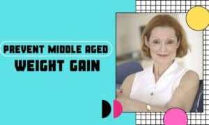 Ways to Prevent Middle Aged Weight Gain