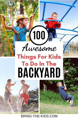 100 Awessome Backyard Activities for Kids