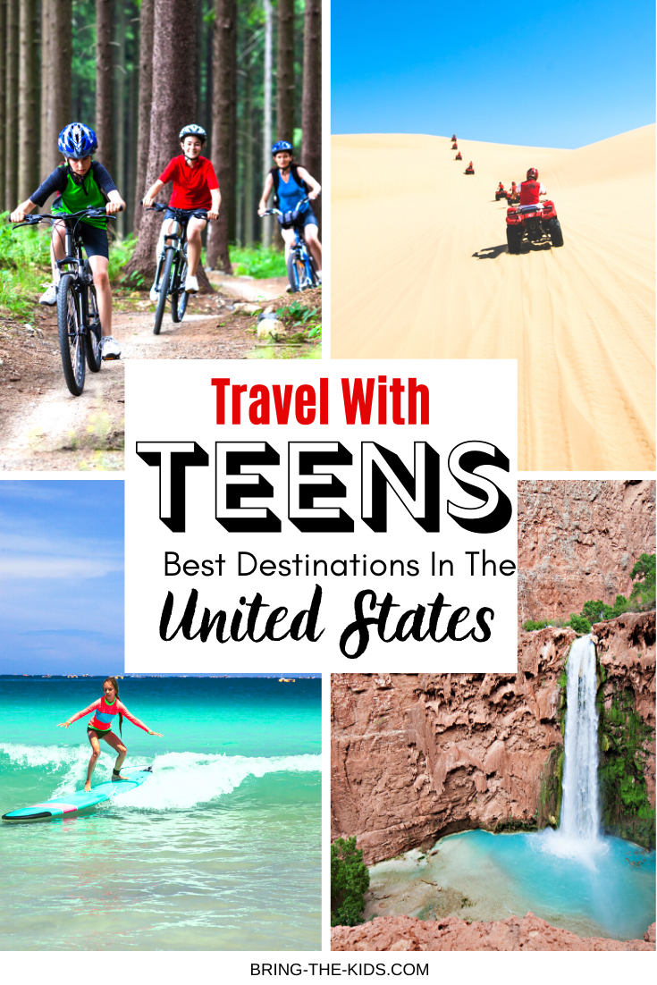 Travel with Teens: Tops US destinations for amazing travel