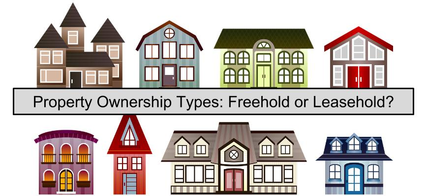 Property Ownership Types: Freehold or Leasehold?