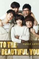 Nonton Streaming Download Drama To the Beautiful You (2012) Subtitle Indonesia