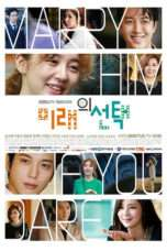 Nonton Streaming Download Drama Marry Him If You Dare (2013) Subtitle Indonesia