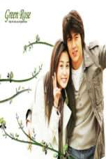 Nonton Streaming Download Drama Green Rose (2005) Subtitle Indonesia