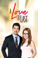 Nonton Streaming Download Drama Nonton A Love to Last (2017) Sub Indo Subtitle Indonesia