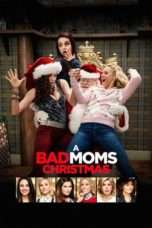Nonton Streaming Download Drama A Bad Moms Christmas (2017) jf Subtitle Indonesia