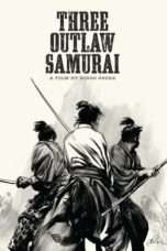 Nonton Streaming Download Drama Three Outlaw Samurai (1964) Subtitle Indonesia