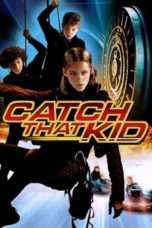 Nonton Streaming Download Drama Catch That Kid (2004) Subtitle Indonesia