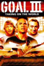 Nonton Streaming Download Drama Goal! III : Taking On The World (2009) Subtitle Indonesia