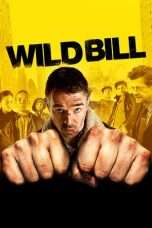 Nonton Streaming Download Drama Wild Bill (2011) Subtitle Indonesia