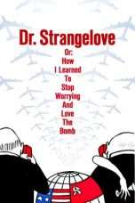 Nonton Streaming Download Drama Dr. Strangelove or: How I Learned to Stop Worrying and Love the Bomb (1964) Subtitle Indonesia