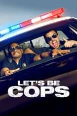 Nonton Streaming Download Drama Let's Be Cops (2014) kio Subtitle Indonesia