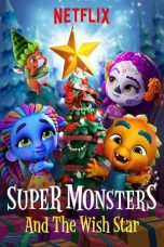 Nonton Streaming Download Drama Super Monsters and the Wish Star (2018) Subtitle Indonesia