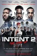 Nonton Streaming Download Drama The Intent 2: The Come Up (2018) Subtitle Indonesia