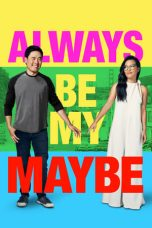 Nonton Streaming Download Drama Always Be My Maybe (2019) jf Subtitle Indonesia