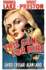 Nonton Streaming Download Drama This Gun for Hire (1942) jf Subtitle Indonesia