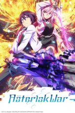 Nonton Streaming Download Drama Gakusen Toshi Asterisk (2015) Subtitle Indonesia
