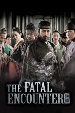 Nonton Streaming Download Drama The Fatal Encounter (2014) jf Subtitle Indonesia