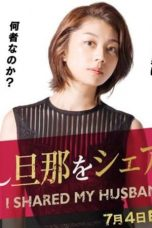 Nonton Streaming Download Drama I Shared My Husband / Watashi Danna o Shea Shiteta (2019) Subtitle Indonesia