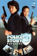 Nonton Streaming Download Drama Nonton Police Story 3: Super Cop (1992) Sub Indo jf Subtitle Indonesia