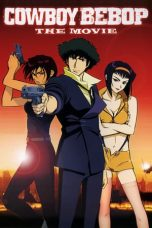 Nonton Streaming Download Drama Cowboy Bebop: The Movie (2001) Subtitle Indonesia