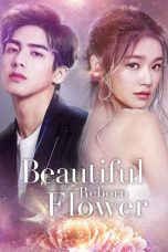 Nonton Streaming Download Drama Beautiful Reborn Flower (2020) Subtitle Indonesia