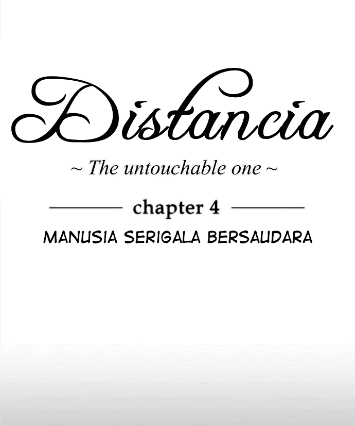 Distancia ~ The Untouchable One: Chapter 04 - Page 4