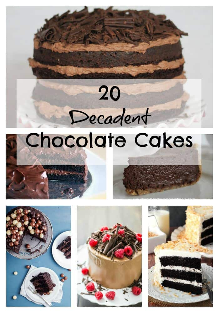 20 Decadent Chocolate Cakes Chocolate Chocolate And More