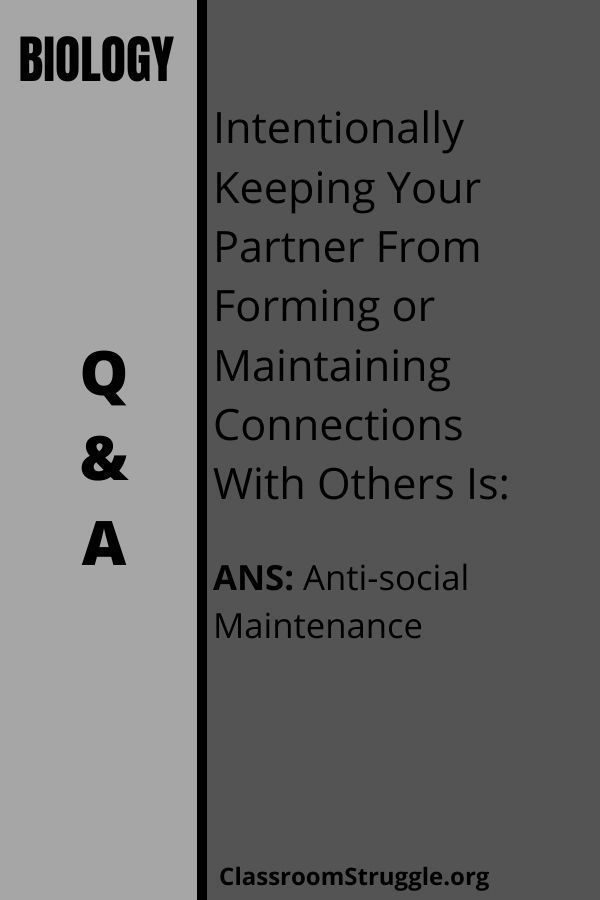 Intentionally Keeping Your Partner From Forming or Maintaining Connections With Others Is
