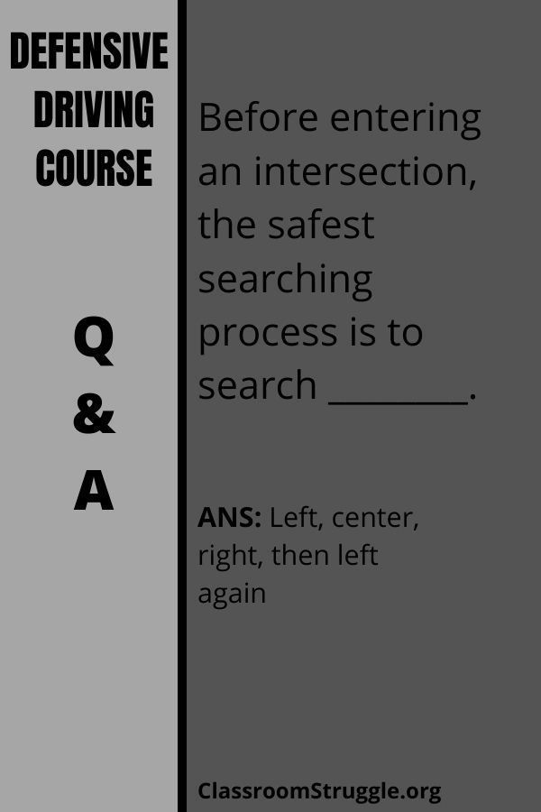 Before entering an intersection, the safest searching process is to search ________.
