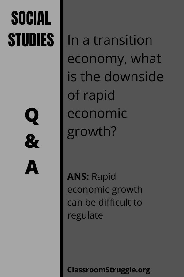 In a transition economy, what is the downside of rapid economic growth