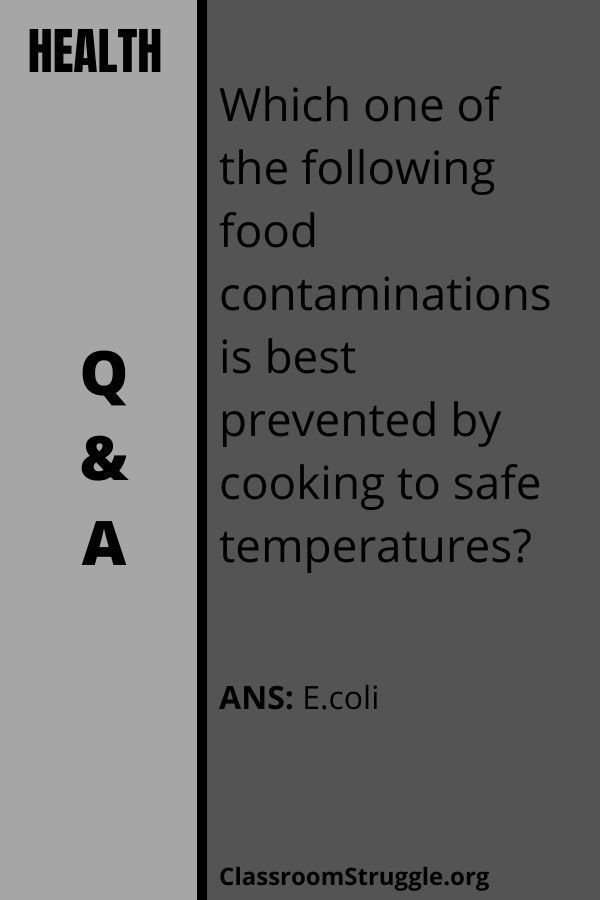 Which one of the following food contaminations is best prevented by cooking to safe temperatures?