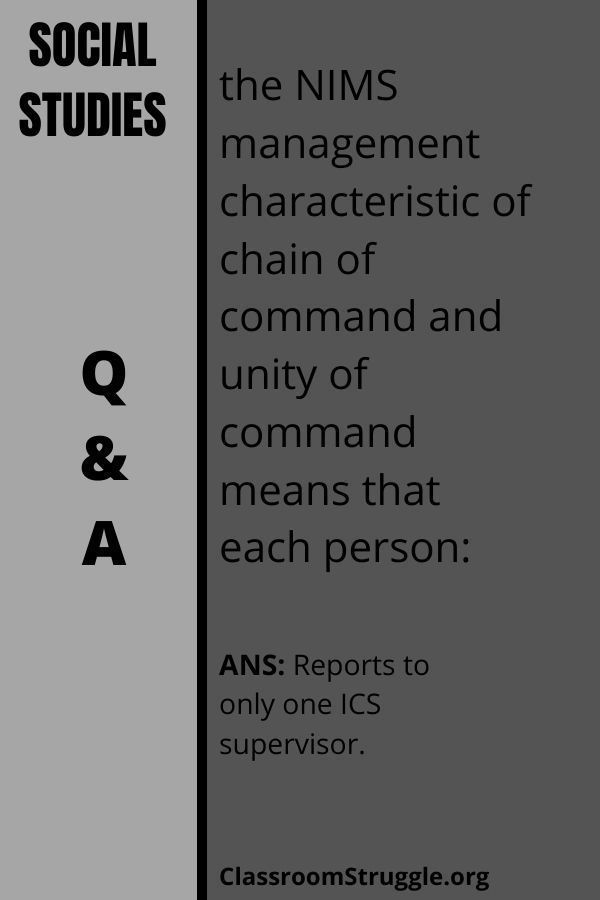 the nims management characteristic of chain of command and unity of command means that each person:
