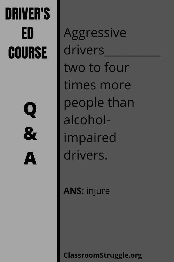 Aggressive drivers__________two to four times the number of people than drunk drivers.
