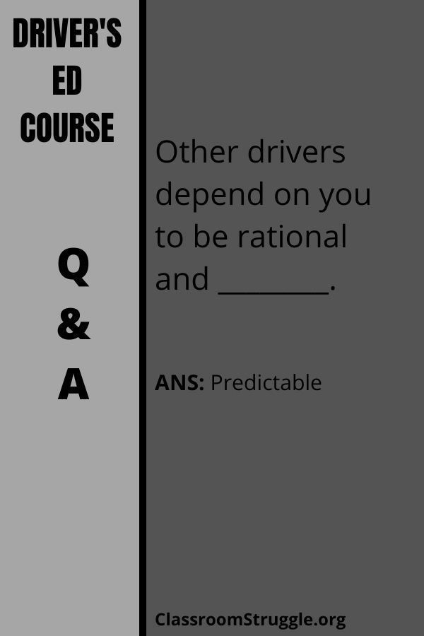 Other drivers depend on you to be rational and________.