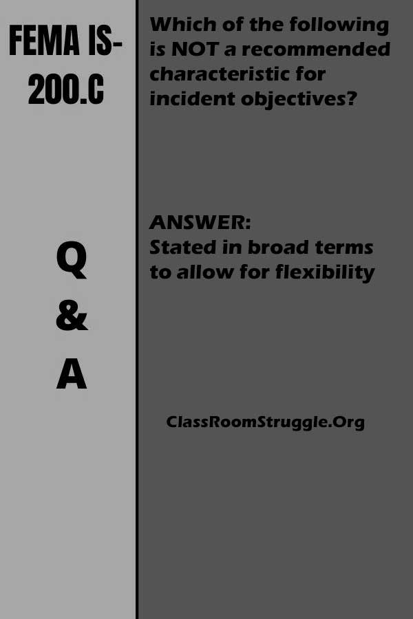 Which of the following is NOT a recommended characteristic for incident objectives
