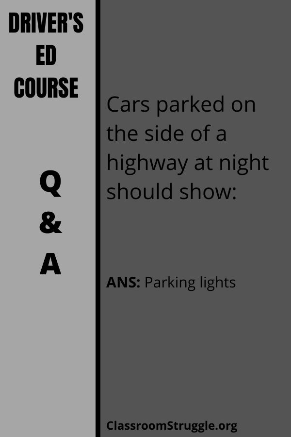Cars parked on the side of a highway at night should show: