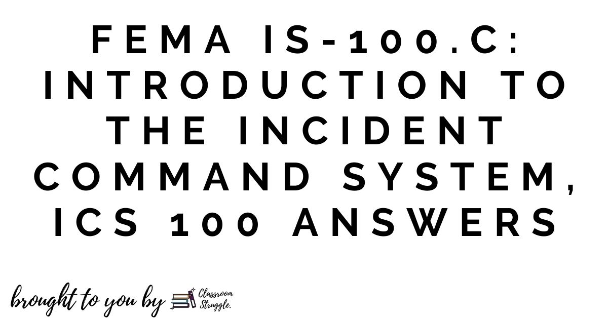 FEMA IS-100.C Introduction to the Incident Command System, ICS 100 Answers
